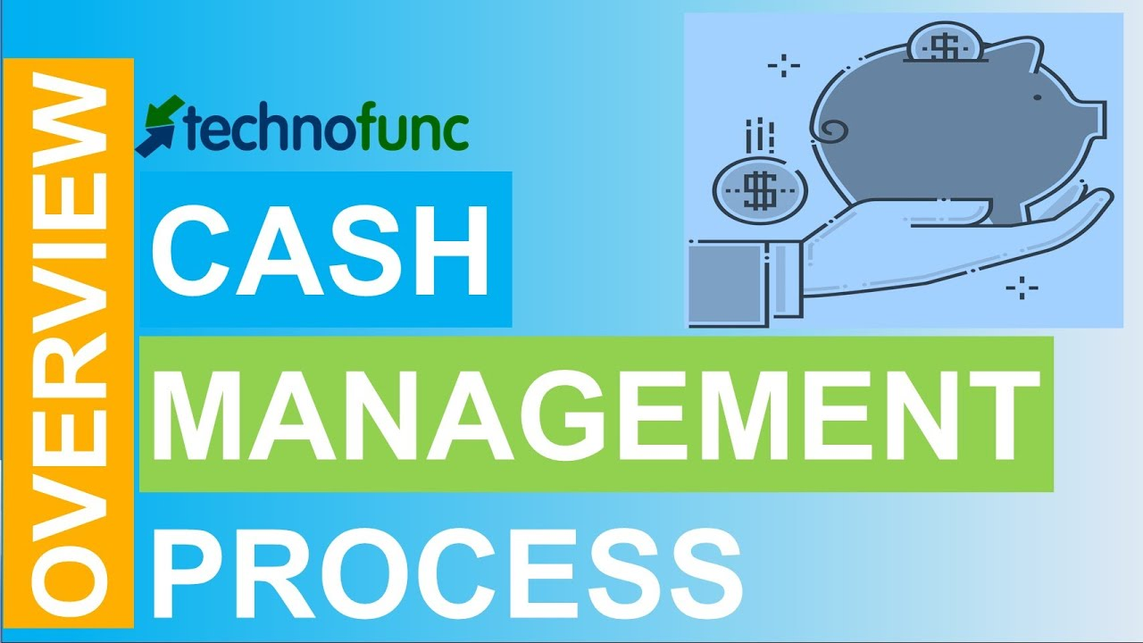 Introduction To Cash Management Process Youtube
