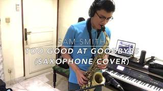 Sam Smith - Too Good At Goodbyes (Saxophone Cover)