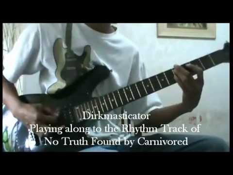 Carnivored - No Truth Found (played by Dirkmasticator)