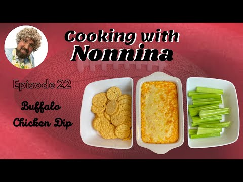 Cooking with Nonnina: Buffalo Chicken Dip