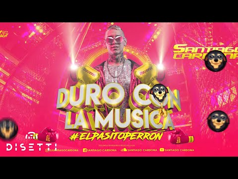 EL PASITO PERRON - DURO CON LA MUSICA - SANTIAGO CARDONA