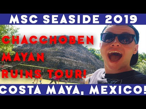 Chacchoben Mayan Ruins Tour! | Costa Maya, Mexico! | MSC Seaside 2019! Ep  18