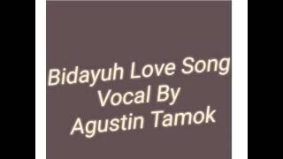 Lagu Bidayuh Vocal dan Lirik Ciptaan Agustin Tamok