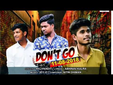 DON'T GO | RAJ PANDIT | JEY.D MUSIC|| A DREAM VIDEOS || ABHINAV KALR
