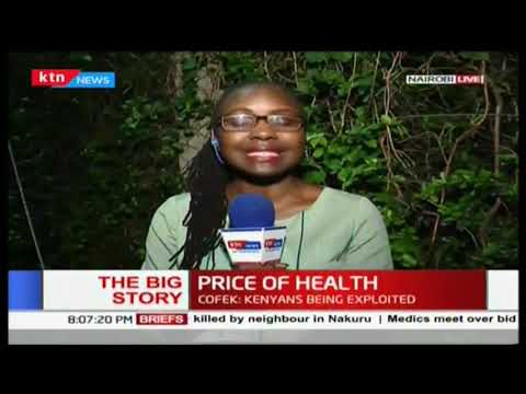Are Kenyans being exploited as far as the price of health is concerned? |The Big Story