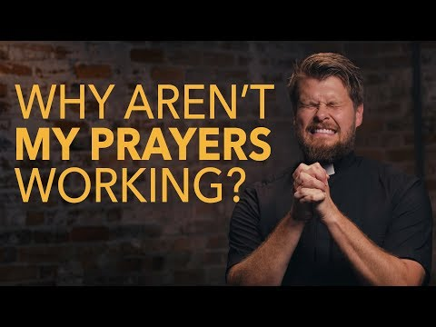 Why Are My Prayers Not Working? | Made for Glory