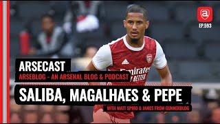 William Saliba, Gabriel Magalhaes & Pepe | Arsecast