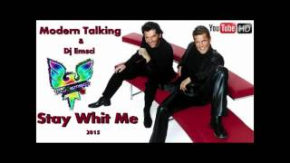 Modern Talking© & Dj Emsci© - Stay Whit Me