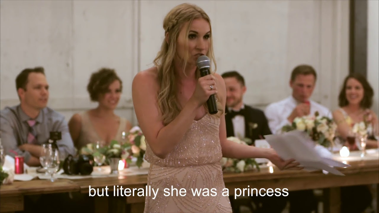 "Maid of Honor Speech, ""But literally: she was a princess!"""