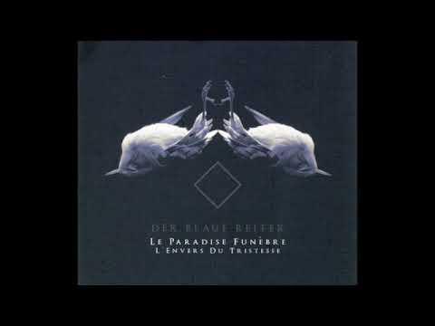Der Blaue Reiter – Le Paradise Funèbre, L'Envers Du Tristesse (Full Album - 2006)