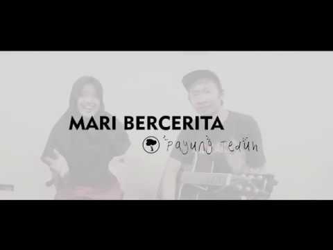PAYUNG TEDUH ft ICHA - MARI BERCERITA (COVER)
