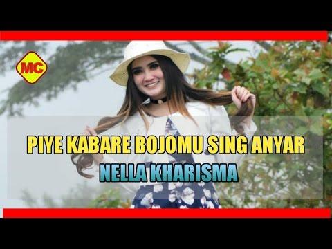 PIYE KABARE BOJOMU SING ANYAR - NELLA KHARISMA OM.SANGWIRA
