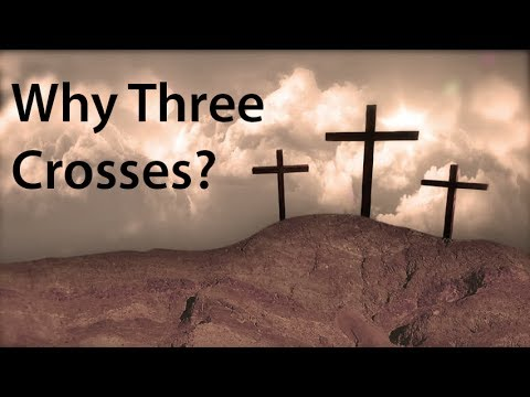 Why Three Crosses?