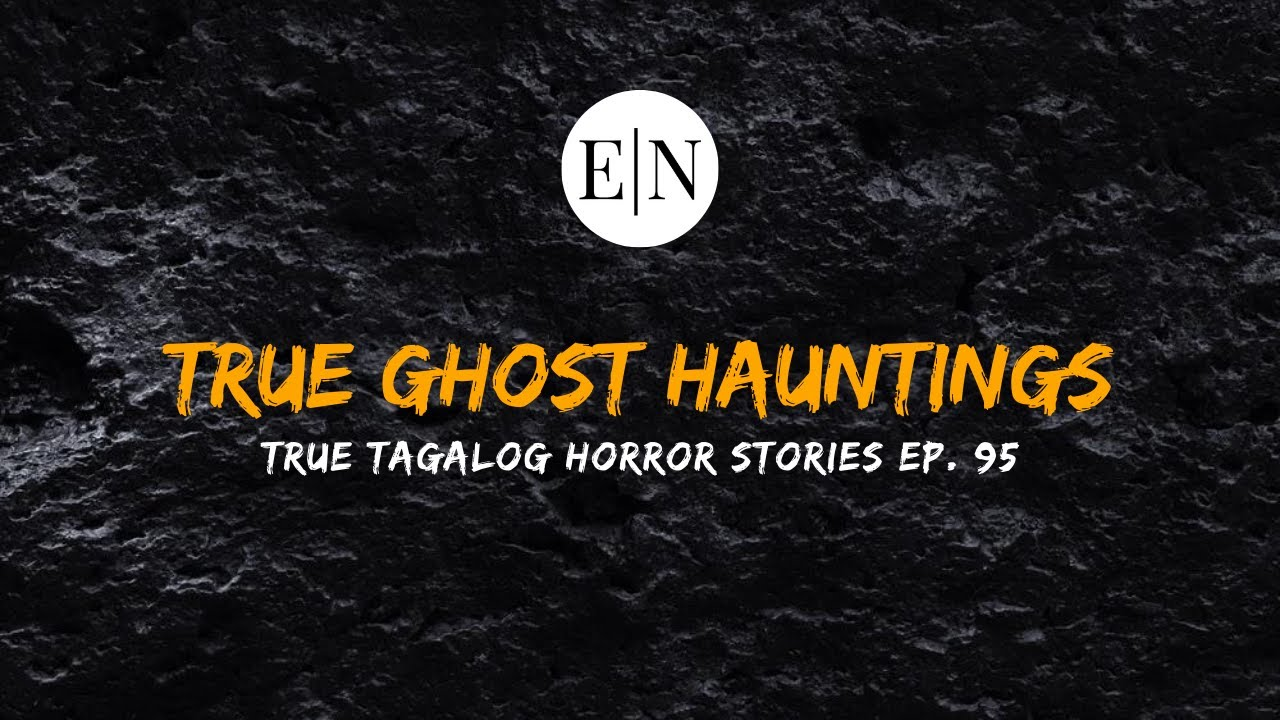 Scare Fest #95: True Ghost Hauntings (True Tagalog Horror Stories)