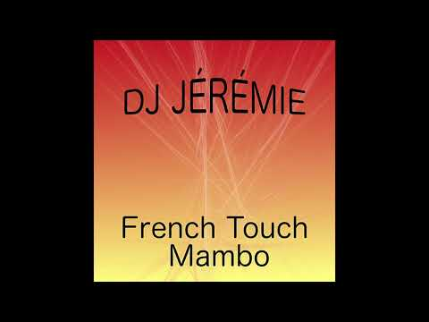 French Touch Mambo (Salsa Music) - DJ Jérémie