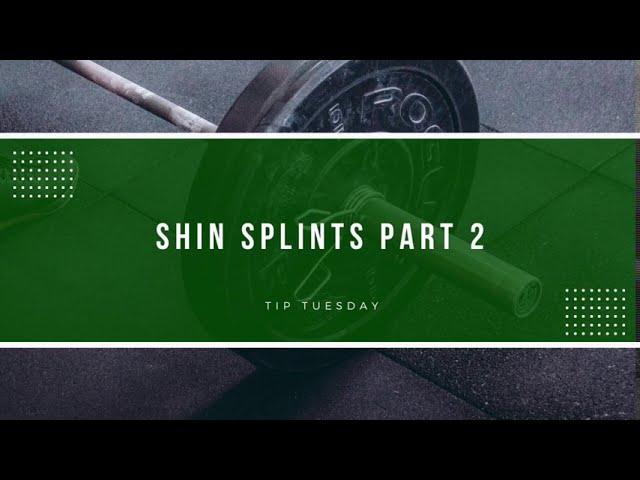 Shin Splints Part 2