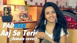 aaj se teri padman female cover by varsha tripathi akshay kumar radhika apte arijit singh