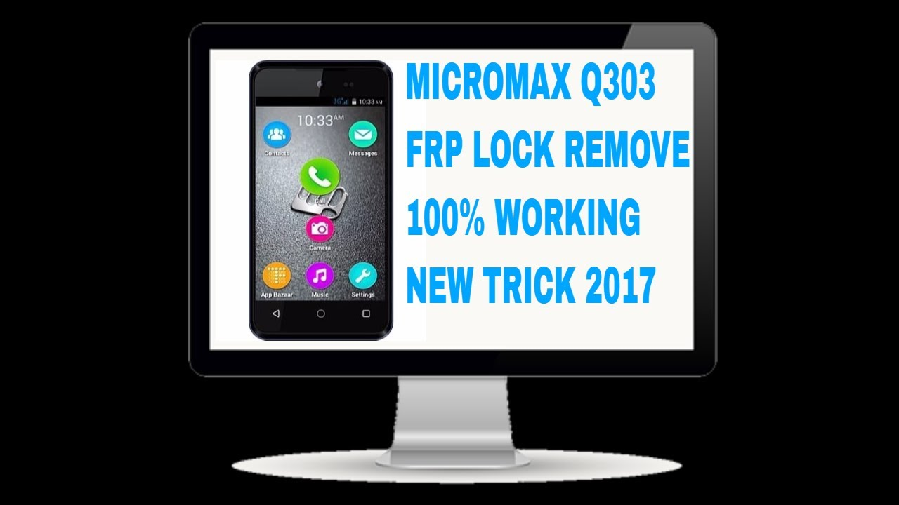 HOW TO REMOVE FRP LOCK IN MICROMAX Q303 100% IN HINDI