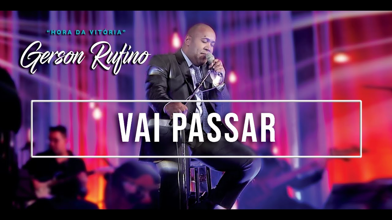 Gerson Rufino - Vai passar - DVD HORA DA VITÓRIA - Vídeo Oficial - #videosyoutube