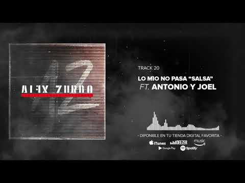 Alex Zurdo - Lo Mío No Pasa Salsa ft Antonio y Joel (Audio Oficial)