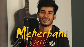 MEHERBANI - Cover By Imdad Hussain | Jubin Nautiyal