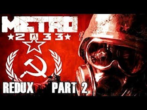 Metro 2033 Redux Walkthrough Part 2 Let's Play Gameplay Playthrough