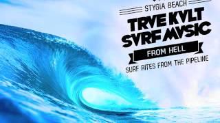Trve Kvlt Svrf Mvsic - Surf Rites From The Pipeline