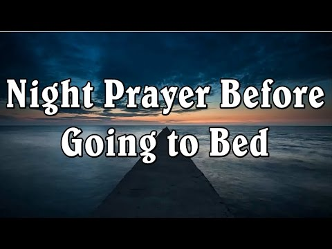 Night Prayer Before Going To Bed Bedtime Prayer Good Night