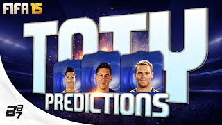 FIFA 15 TEAM OF THE YEAR (Predictions) w/ TOTY RONALDO and TOTY MESSI   FIFA 15 Ultimate Team