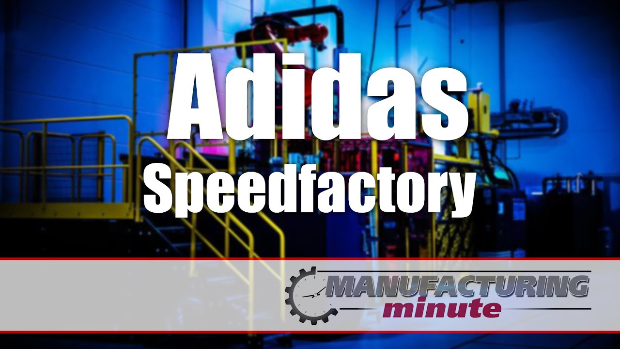 premium selection 0361e a550b Manufacturing Minute Adidass Speedfactory — A Glimpse Into The Future  (Maybe)