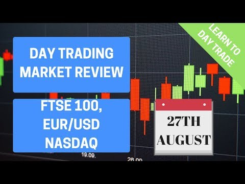 Weekly Market Review for Day Trading – FTSE100, EURUSD, NASDAQ – 27th August