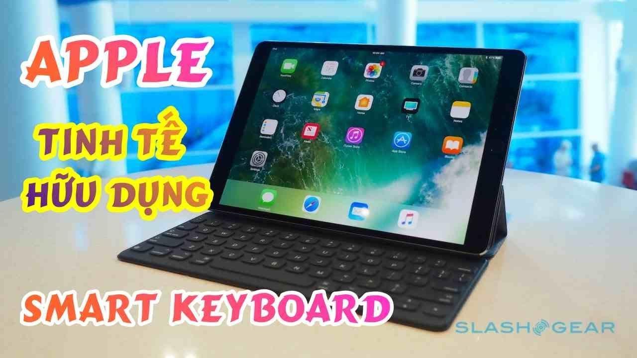 Smart Keyboard | Bàn phím chính hãng Apple dành riêng  cho iPAD PRO