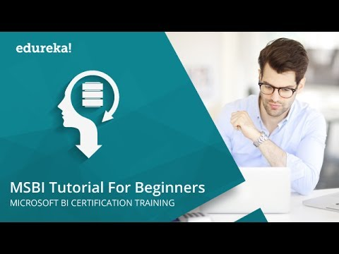 MSBI Tutorials for Beginners | Business Intelligence Tutorial | Learn MSBI  | MSBI Training | Edureka