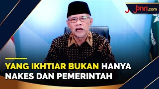 Pesan Ketum PP Muhammadiyah: Yang Ikhtiar Bukan Hanya Nakes dan Pemerintah - JPNN.com