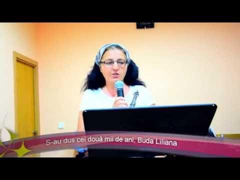 S-au dus cei doua mii de ani, Buda Liliana