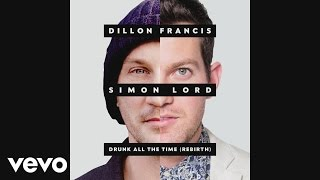 Dillon Francis - Drunk All the Time ft. Simon Lord