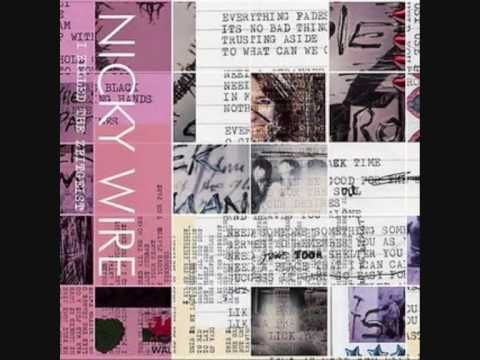 Nicky Wire-Everything Fades music