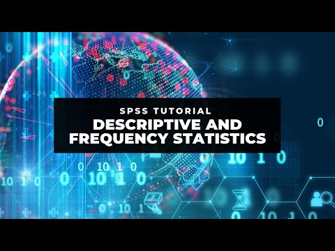SPSS Tutorial: Descriptive and Frequency statistics