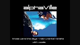 Watch Alphaville Those Were The Days video
