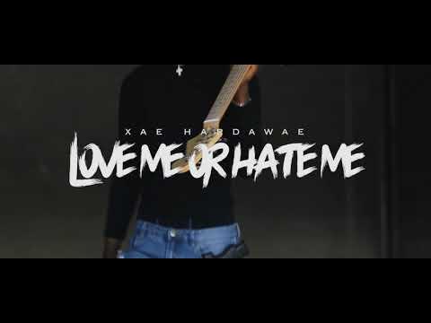 Xae Hardawae - Love Me Or Hate Me (Official Video)