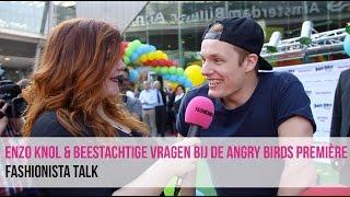 Vragen aan Enzo Knol & Robin Martens bij deAngry Birds première | Fashionista Talk