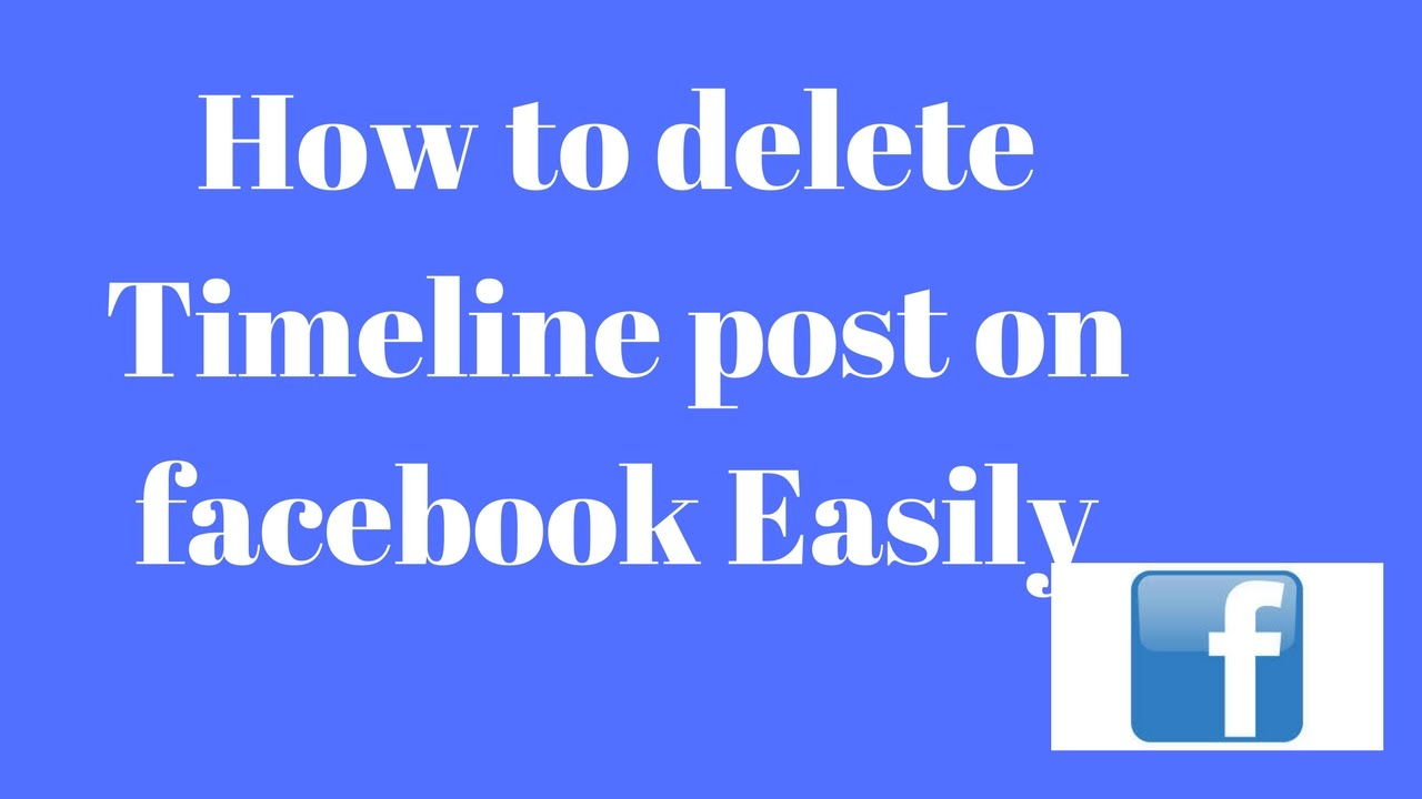 How To Delete Or Remove Timeline Posts On Facebook Easily New 2017 True  Solutions