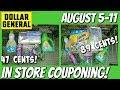 DOLLAR GENERAL IN STORE COUPONING! 8-5/8-11 | ALL BREAKDOWNS UNDER $7 OOP!