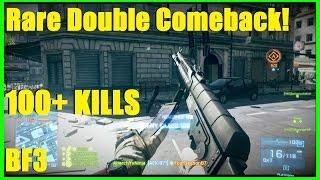 Battlefield 3 - Back on BF3! | Rare double comeback! 100+ KILLS!