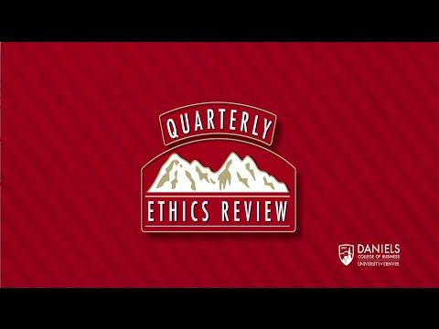 Quarterly Ethics Review - Episode 6