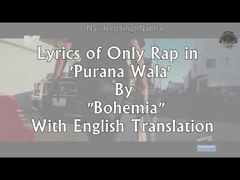 "BOHEMIA English Translation - Full HD Lyrics of 'Purana Wala' By ""Bohemia"" With 'English Meaning'"