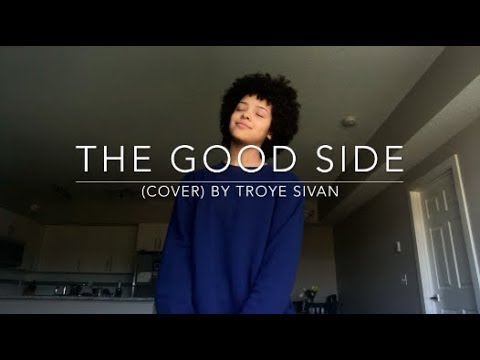 The Good Side (cover) By Troye Sivan