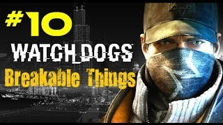 Watch Dogs Walkthrough Part 10 Breakable Things [ PC PS4 XBX ONE] Gameplay No Commentary