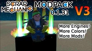 MODPACK 0.1.31 v3 DOWNLOAD   Scrap Mechanic Mods