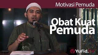 Kajian Islam : Obat Kuat Pemuda - Ustadz Raehanul Bahraen